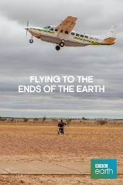 Flying to the Ends of the Earth S1