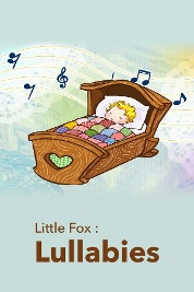 Little Fox : Lullabies