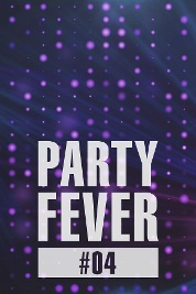 Party Fever #04