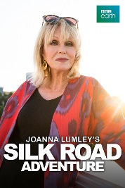 Joanna Lumley's Silk Road Adventure S1