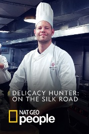 Delicacy Hunter: On the Silk Road