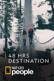48 Hrs Destination