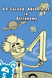 60 Second Adventures in Astronomy