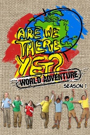 Are We There Yet?: World Adventure S1
