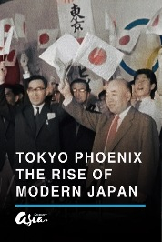 Tokyo Phoenix, The Rise Of Modern Japan