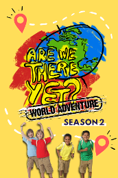 Are We There Yet?: World Adventure S2