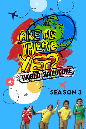 Are We There Yet?: World Adventure S3
