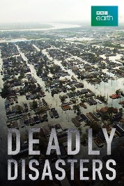 Deadly Disasters S1