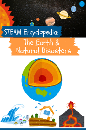 STEAM Encyclopedia:The Earth and Natural Disasters