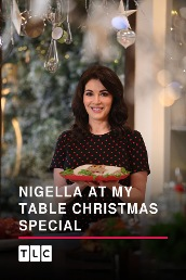 Nigella: At My Table - Christmas Special