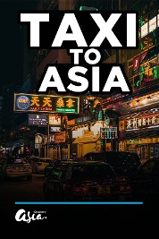 Taxi To Asia