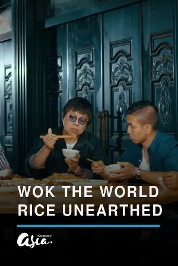 Wok The World - Rice Unearthed