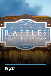 Raffles: Remaking An Icon