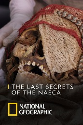 The Last Secrets of The Nasca