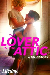 The Lover in the Attic: A True Story