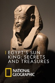 Egypt's Sun King: Secrets And Treasures