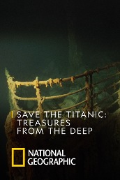 Save The Titanic: Treasures From The Deep