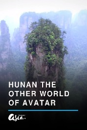 Hunan, The Other World Of Avatar