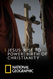Jesus: Rise to Power -Birth of Christianity
