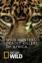 Wild Hunters: Deadly Killers of Africa