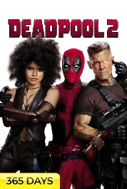 Deadpool 2 (365 Days Viewing)