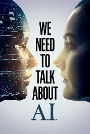 We Need to Talk About A.I.